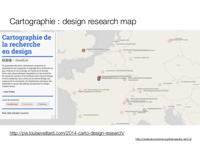 http://creativecommons.org/licenses/by-sa/3.0/ Cartographie : design research map http://pw.louiseveillard.com/2014-carto-...