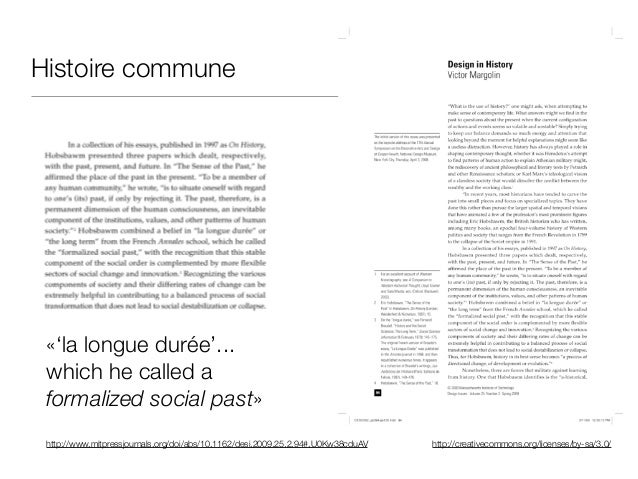 http://creativecommons.org/licenses/by-sa/3.0/ Histoire commune «'la longue durée'... which he called a formalized social ...