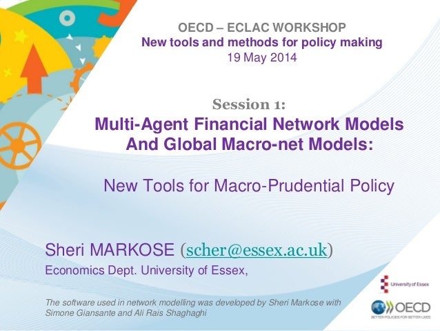 OECD – ECLAC WORKSHOP New tools and methods for policy making 19 May 2014 Session 1: Multi-Agent Financial Network Models ...