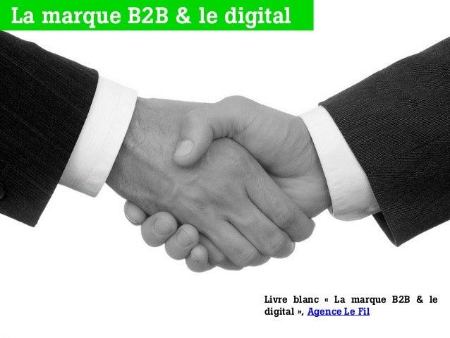 Livre blanc « La marque B2B & le digital», Agence Le Fil La marque B2B & le digital