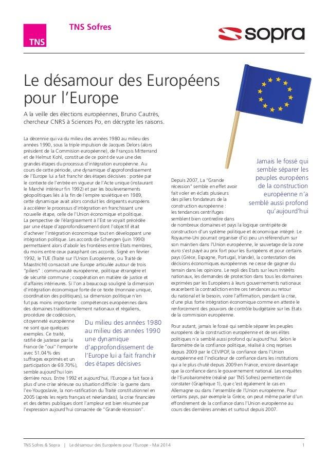 TNS Sofres & Sopra | Le désamour des Européens pour l'Europe - Mai 2014 1 Le désamour des Européens pour l'Europe A la v...