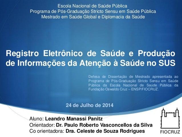 S Registro Eletrônico de Saúde e Produção de Informações da Atenção à Saúde no SUS Escola Nacional de Saúde Pública Progra...