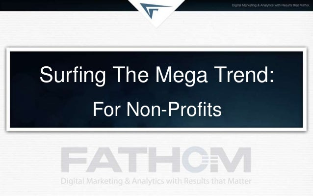 Surfing The Mega Trend: For Non-Profits