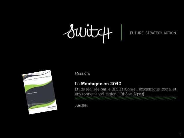 001 I Mission: La Montagne en 2040 Etude réalisée par le CESER (Conseil économique, social et environnemental régional Rhô...