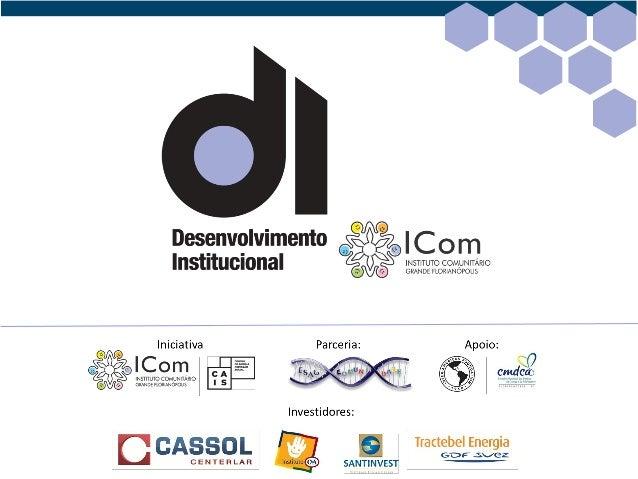 Desenvolvimento Institucional é o conjunto de processos e iniciativas que visam assegurar a realização, de maneira sustent...