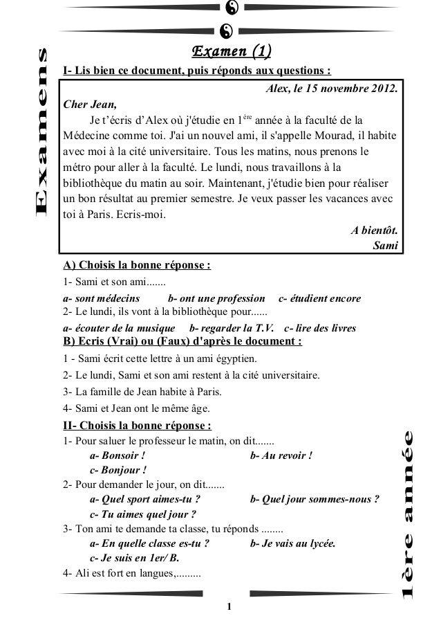 Examen (1)  I- Lis bien ce document, puis réponds aux questions :  Alex, le 15 novembre 2012.  Cher Jean,  Je t'écris d'Al...
