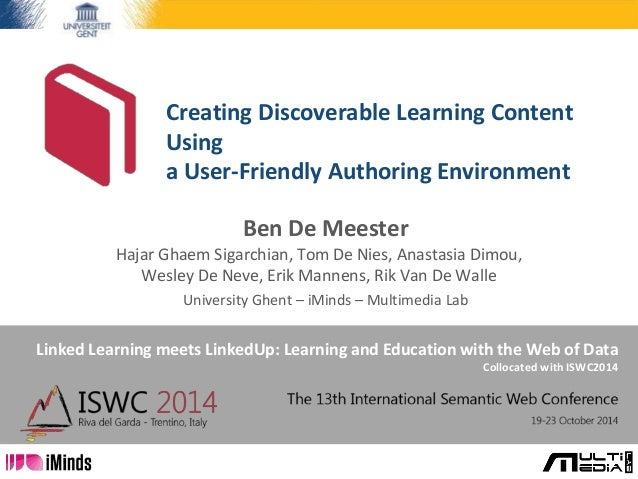 Creating Discoverable Learning Content  Using  a User-Friendly Authoring Environment  Ben De Meester  Hajar Ghaem Sigarchi...