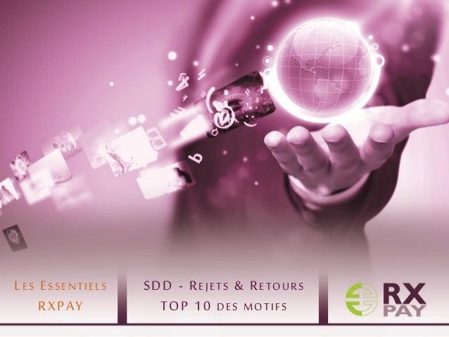 SDD - REJETS & RETOURS TOP 10 DES MOTIFS  LES ESSENTIELS RXPAY