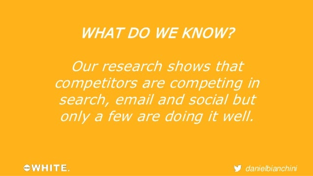 danielbianchini  Using the data from the  competitor research and user  profiling, WILL open up  opportunities.