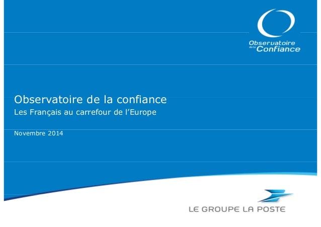 Observatoire de la confiance  Les Français au carrefour de l'Europe  Novembre 2014