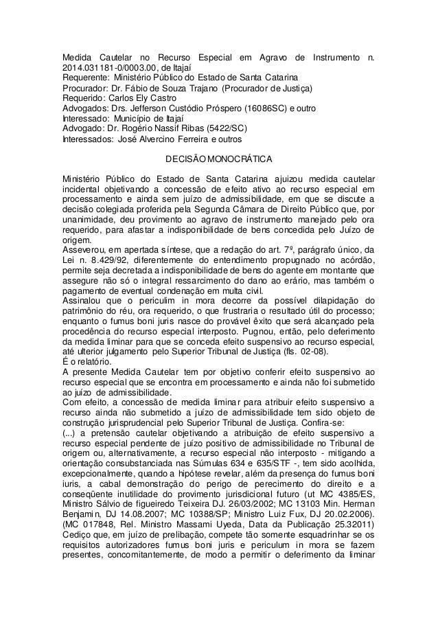 Medida Cautelar no Recurso Especial em Agravo de Instrumento n.  2014.031181-0/0003.00, de Itajaí  Requerente: Ministério ...