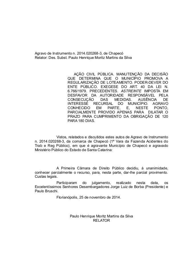 Agravo de Instrumento n. 2014.020268-3, de Chapecó Relator: Des. Subst. Paulo Henrique Moritz Martins da Silva AÇÃO CIVIL ...