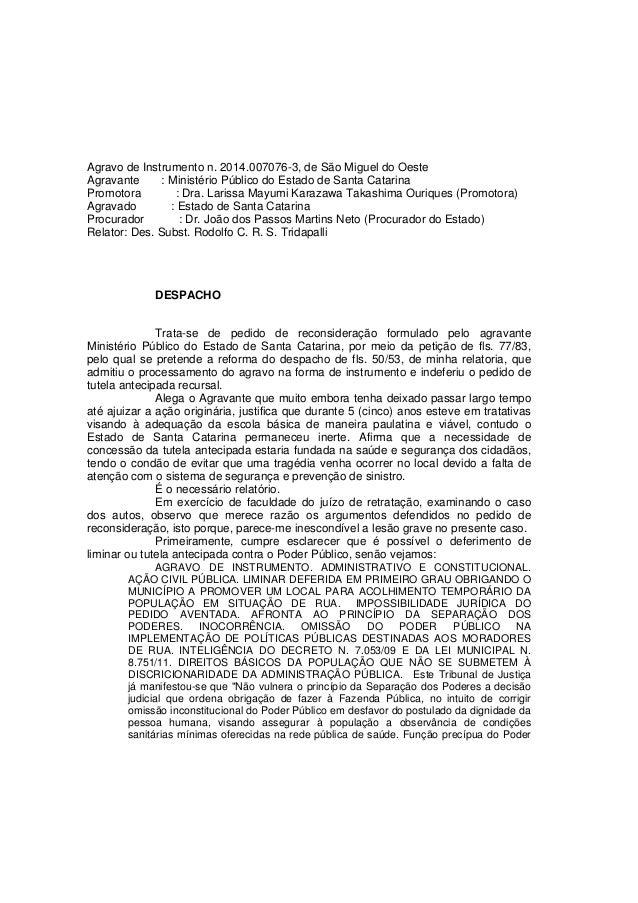 Agravo de Instrumento n. 2014.007076-3, de São Miguel do Oeste Agravante : Ministério Público do Estado de Santa Catarina ...