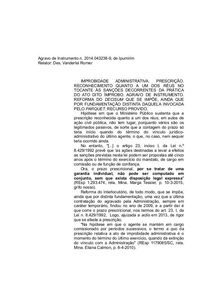Agravo de Instrumento n. 2014.043238-9, de Ipumirim Relator: Des. Vanderlei Romer IMPROBIDADE ADMINISTRATIVA. PRESCRIÇÃO. ...