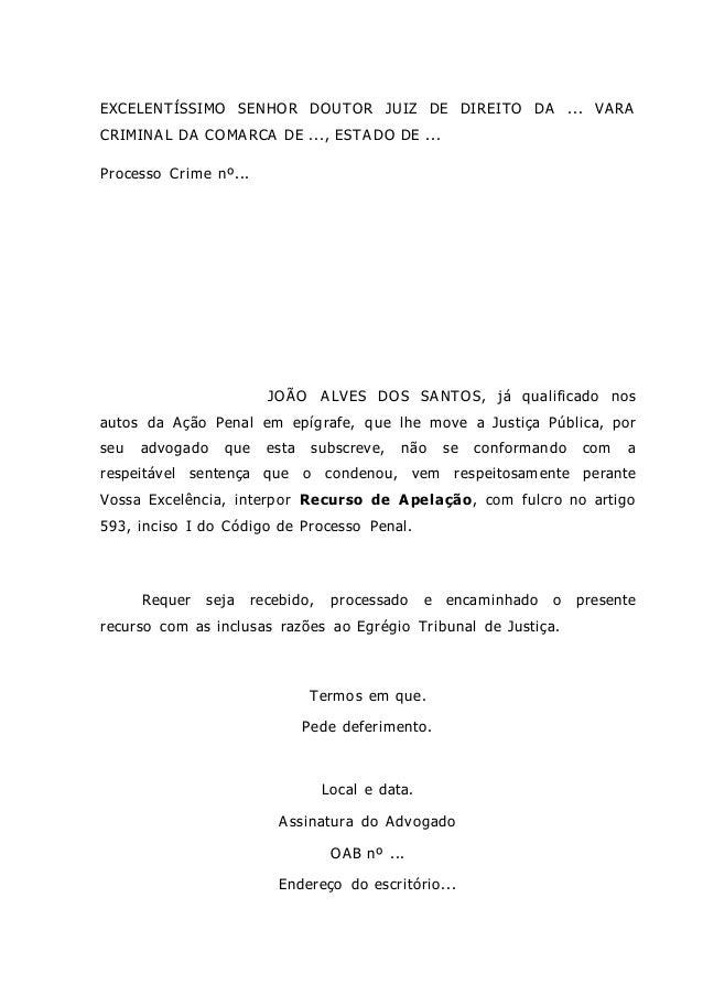 EXCELENTÍSSIMO SENHOR DOUTOR JUIZ DE DIREITO DA ... VARA CRIMINAL DA COMARCA DE ..., ESTADO DE ... Processo Crime nº... JO...