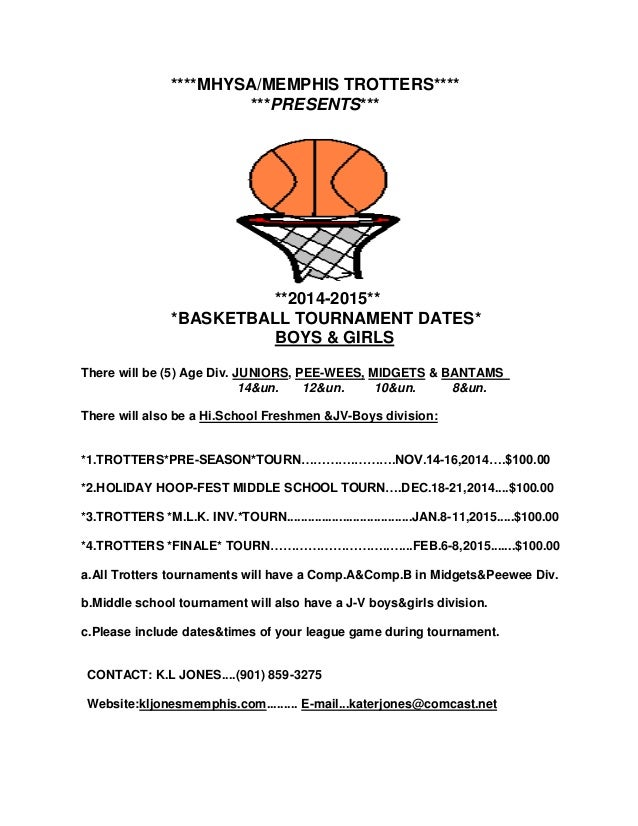 ****MHYSA/MEMPHIS TROTTERS****  ***PRESENTS***  **2014-2015**  *BASKETBALL TOURNAMENT DATES*  BOYS & GIRLS  There will be ...