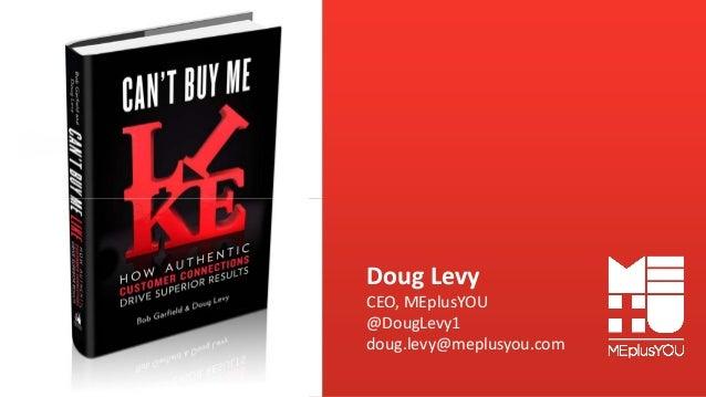 DougLevy CEO,MEplusYOU @DougLevy1 doug.levy@meplusyou.com