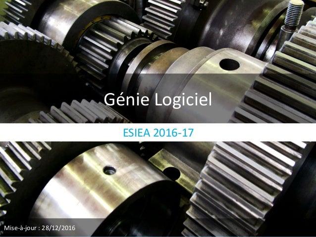 Génie Logiciel ESIEA 2016-17 Mise-à-jour : 28/12/2016