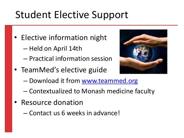 • Elective information night – Held on April 14th – Practical information session • TeamMed's elective guide – Download it...