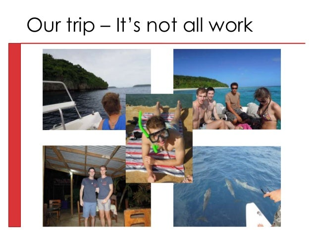 Our trip – It's not all work