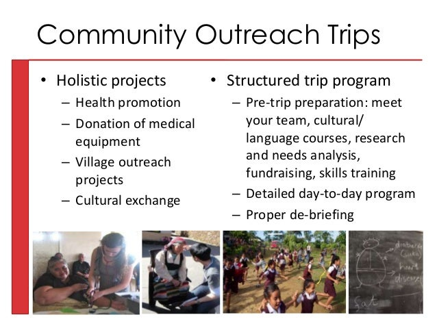• Holistic projects – Health promotion – Donation of medical equipment – Village outreach projects – Cultural exchange • S...