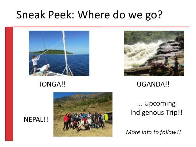 TONGA 2013Sneak Peek: Where do we go? TONGA!! UGANDA!! NEPAL!! … Upcoming Indigenous Trip!! More info to follow!!