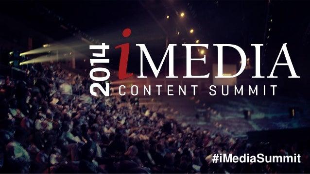 #iMediaSummit