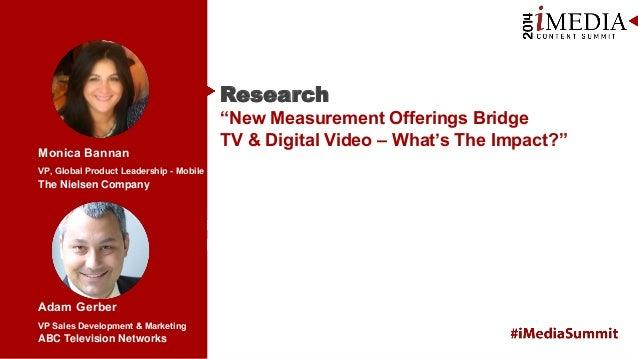 Research Monica Bannan VP, Global Product Leadership - Mobile  The Nielsen Company  Adam Gerber VP Sales Development & Mar...