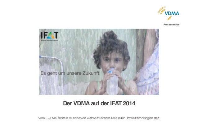 """Der VDMA auf der IFAT 2014  """" ! Vom5.-9.MaifindetinMünchendieweltweitführendeMessefürUmwelttechnologienstatt.      ..."""