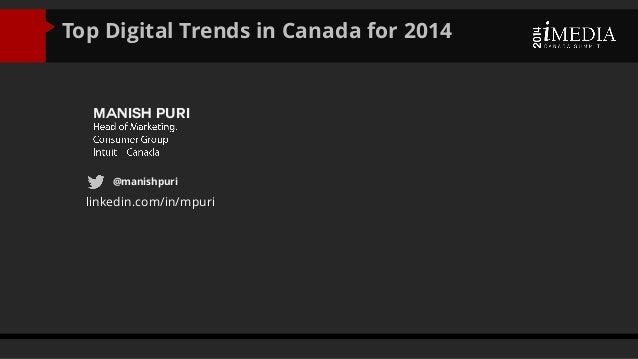 Top Digital Trends in Canada for 2014 Manish Puri @manishpuri linkedin.com/in/mpuri