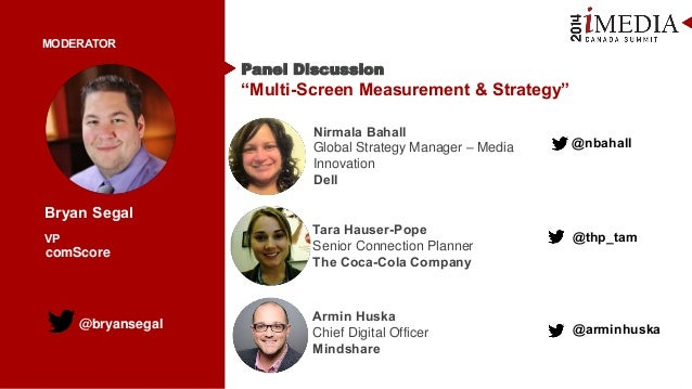 "@bryansegal Bryan Segal VP Panel Discussion ""Multi-Screen Measurement & Strategy"" comScore MODERATOR Nirmala Bahall Global..."