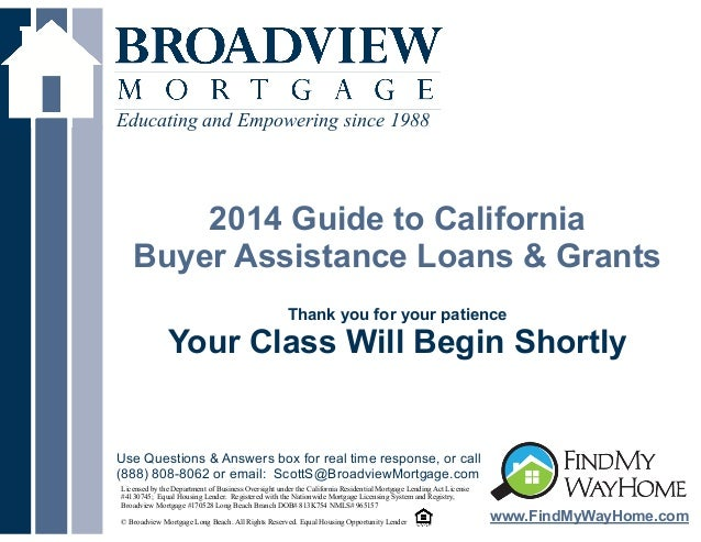 Educating and Empowering since 1988  !  2014 Guide to California Buyer Assistance Loans & Grants ! ! Thank you for your pa...