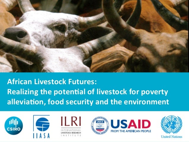 African  Livestock  Futures:  Realizing  the  poten9al  of  livestock  for  poverty  allevia9on,  food  security  and  the...
