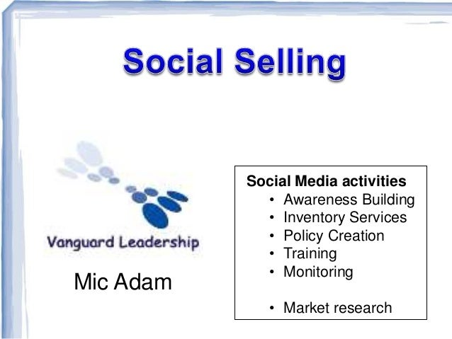 Mic Adam  Social Media activities • Awareness Building • Inventory Services • Policy Creation • Training • Monitoring • Ma...