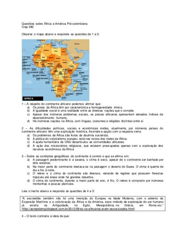 Questões sobre África e América Pré-colombiana Ciep 280 Observe o mapa abaixo e responda as questões de 1 a 3: 1 – A respe...