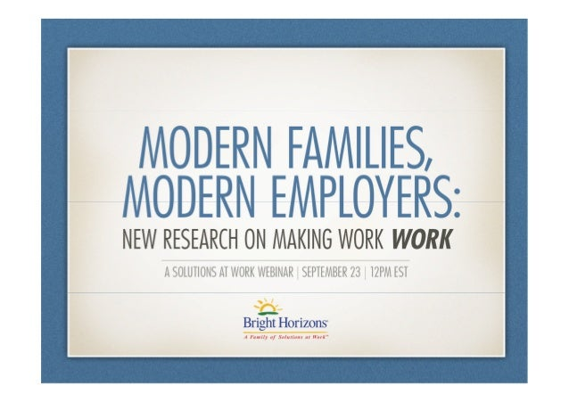 AGENDA  Results of the Modern Family Index  Tammy Erickson  Maryella Gockel, Americas Flexibility Leader, Ernst & Young...