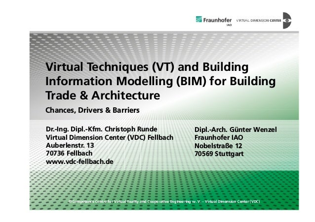 Virtual Techniques (VT) and Building Information Modelling (BIM) for Building Trade & Architecture Chances, Drivers & Barr...