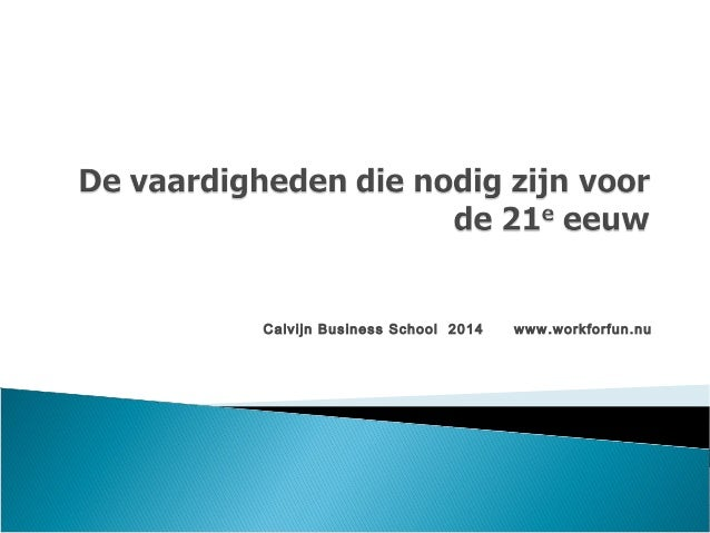Calvijn Business School 2014 www.workforfun.nu