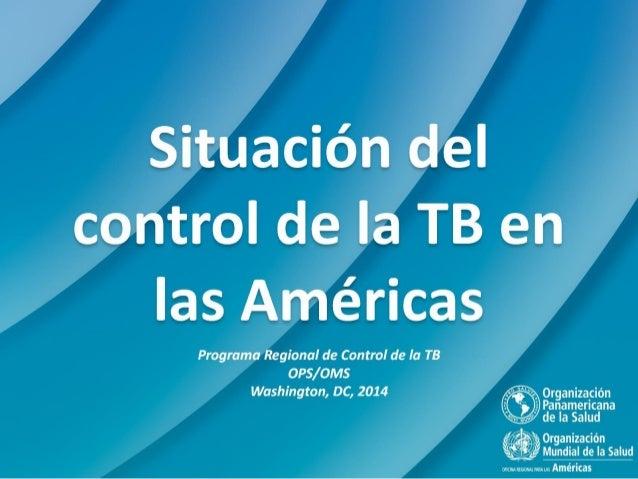 1. Detectar, tratar y curar a todos los casos con TB 2. Fortalecer el control de la TB-MDR 3. Acelerar la respuesta a la c...