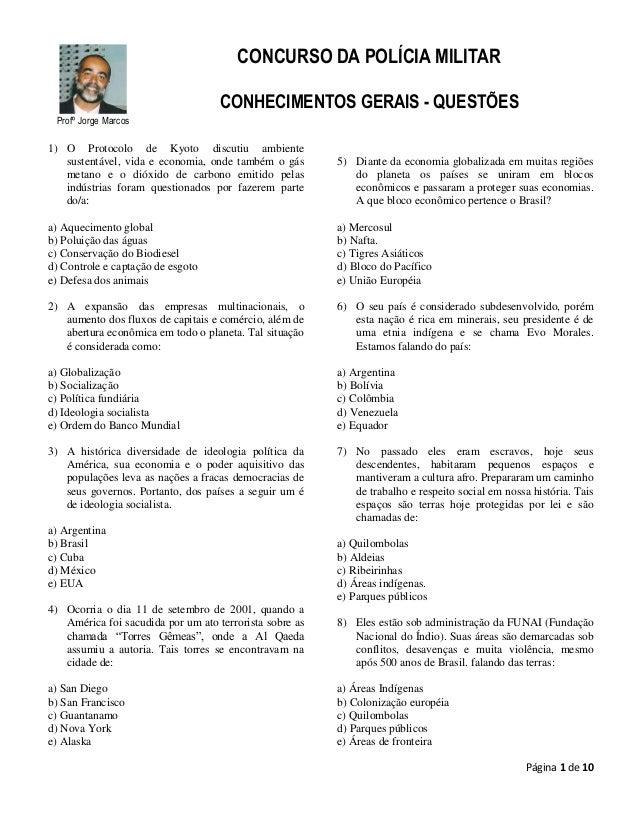 CONCURSO DA POLÍCIA MILITAR CONHECIMENTOS GERAIS - QUESTÕES Profº Jorge Marcos  1) O Protocolo de Kyoto discutiu ambiente ...