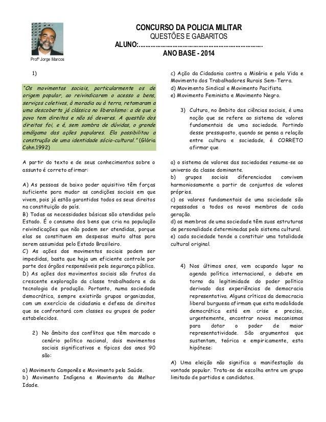 CONCURSO DA POLICIA MILITAR  Profº Jorge Marcos  QUESTÕES E GABARITOS ALUNO:.................................................