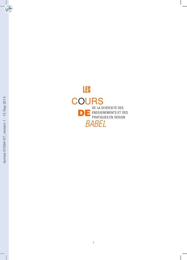 DE  BABEL  1  LES  COURS  DE LA DIVERSITÉ DES  ENSEIGNEMENTS ET DES  PRATIQUES EN DESIGN  dumas-01064167, version 1 - 15 S...