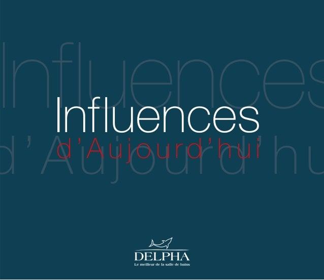 Influences d'Aujourd'hu Influences d ' A u j o u r d ' h u i