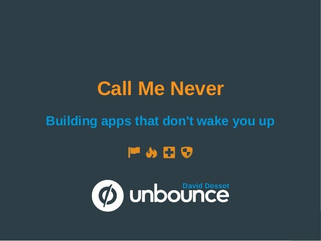 Call Me Never Building apps that don't wake you up David Dossot