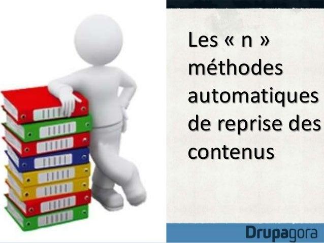 Reprendre depuis un ancien Drupal ?  Il existe des logiques de migration D5 – D6 – D7 qui embarquent les  contenus.  Mais ...