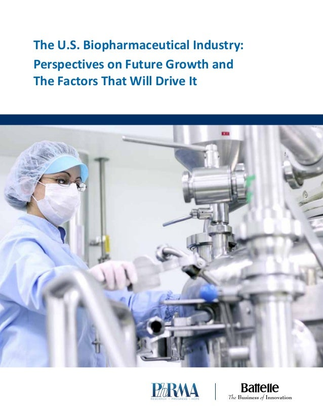 f ul l c olor b l ack The U.S. Biopharmaceutical Industry: Perspectives on Future Growth and The Factors That Will Drive It