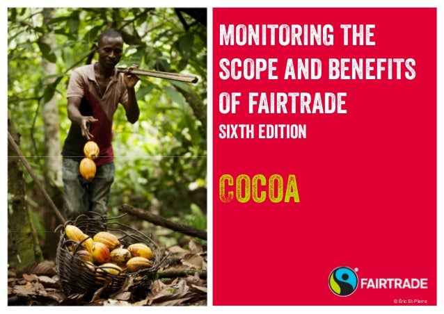 MONITORING THE SCOPE AND BENEFITS OF FAIRTRADE Sixth Edition Cocoa © Éric St-Pierre