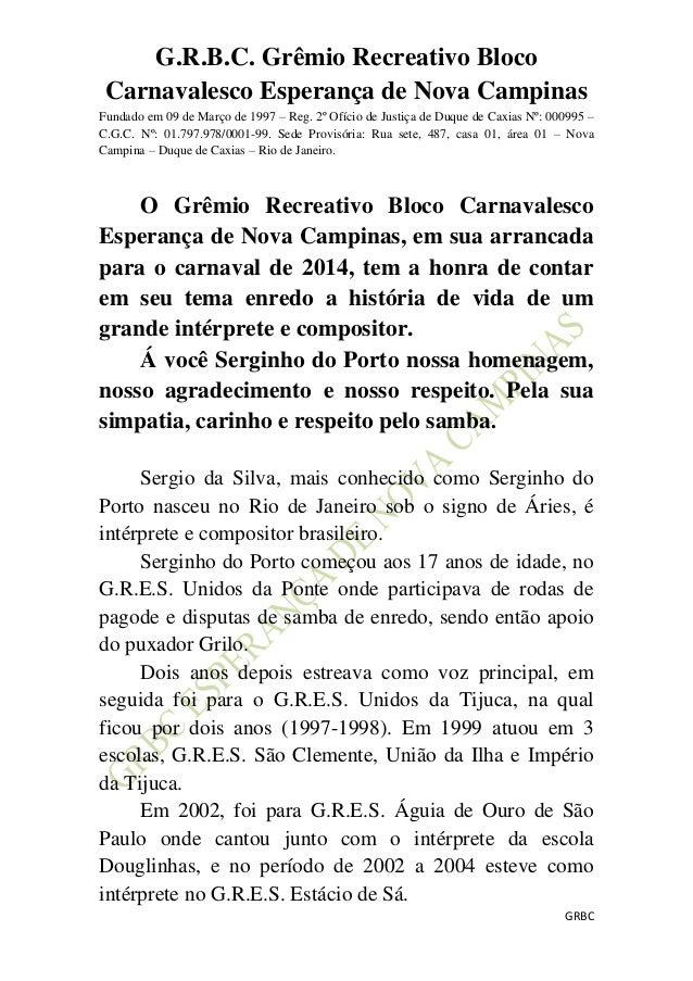 G.R.B.C. Grêmio Recreativo Bloco Carnavalesco Esperança de Nova Campinas Fundado em 09 de Março de 1997 – Reg. 2º Ofício d...