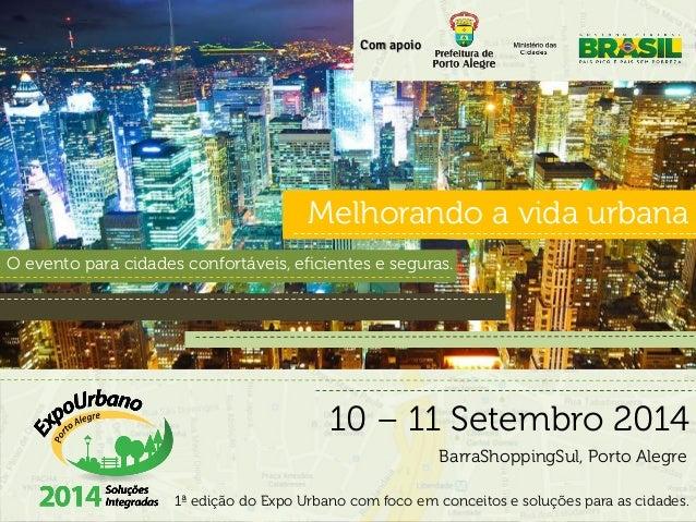 1ª edição do Expo Urbano com foco em conceitos e soluções para as cidades. Melhorando a vida urbana O evento para cidades ...