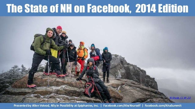 The State of NH on Facebook, 2014 Edition Presented by Allen Voivod, Ally in Possibility at Epiphanies, Inc. | Facebook.co...